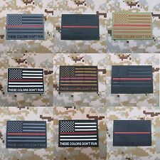 The thin Red line America flag These Colors Don't Run 3D PVC Patch