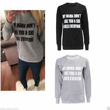 NEW LADIES WOMENS LONG SLEEVE JUMPER MY MAMA DONT LIKE YOU JUSTIN SWEATSHIRT TOP