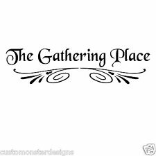 The Gathering Place... Vinyl Wall Art Quote Decor Words Decals Sticker