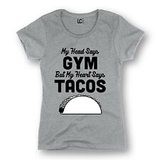 My Head Says Gym My Heart Says Tacos Funny Workout Food Humor Ladies T-Shirt