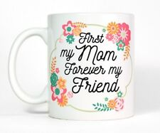 First My Mom Forever My Friend Coffee Mug Mother's Day Gift Flower Quote Tea Cup