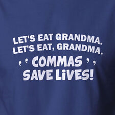 Funny T-shirt Eat Grandma Commas Save Lifes Nerd Geek Clothing costume ALL SIZES