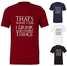 Thats what i do i drink & i know things t shirt game of thrones inspired top