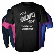 It's a HOLLOWAY Thing You Wouldn't Understand t-shirt men women youth hoodie bab