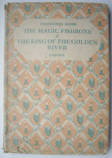 The Magic Fishbone & The King of the Golden River by Charles Dickens/John Ruskin