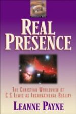 Real Presence: The Christian Worldview of C. S. Lewis by Leanne Payne NEW