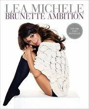 Brunette Ambition by Lea Michele, Hardcover 2014, New, Free Shipping