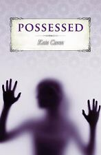Possessed by Kate Cann (2010, Hardcover)