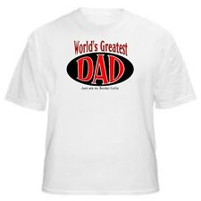 World's Greatest Dad -  Border Collie T-Shirt - Sizes Small through 5XL