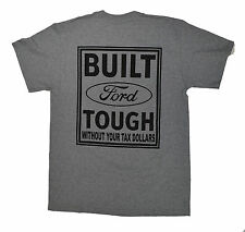 """Official FORD Licensed Gray """"Built Ford Tough Without Your Tax Dollars"""" ON SALE!"""