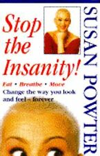 Stop the Insanity! by Susan Powter (1993, Hardcover)