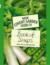 New Covent Garden Book of Soups: New, Old and Odd Recipes by New Covent...