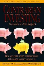 Contrarian Investing - Buy and Sell When Others Won;t & Make Money Doing It NEW!