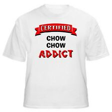 Chow Chow Certified Addict Dog Lover T-Shirt-Sizes Small through 5XL