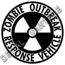 Zombie Outbreak Response Vehicle Radioactive Vinyl Sticker Decal Chse Size Color