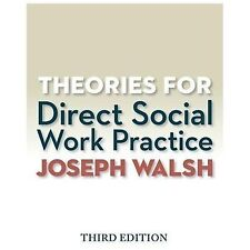 Theories for Direct Social Work Practice (Book Only) by Joseph Walsh, 3rd Ed