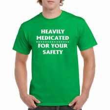 Shirt Heavily Medicated For Your Safety Funny T Shirt Party Adult Humor Tee