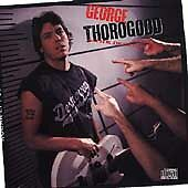 George Thorogood Born to Be Bad CD 10TRACKS Rock Blues w/Talk Too Much, Im Ready