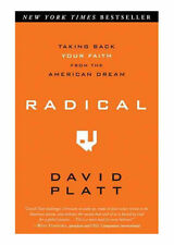 Radical : Taking Back Your Faith from the American Dream by David Platt (2010 b1