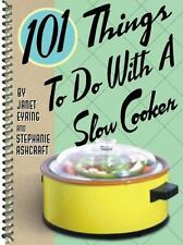101 Things to Do with a Slow Cooker Ashcraft, Stephanie Spiral-bound