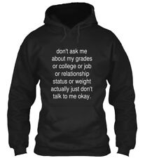 Just Dont Talk To Me - Don't Ask About My Grades Or Gildan Hoodie Sweatshirt