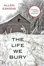 The Life We Bury Paperback – October 14, 2014 by Allen Eskens  (Author)