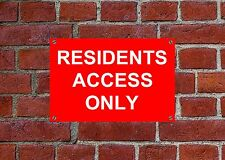 RESIDENTS ACCESS ONLY Weatherproof sign 5134 Aluminium, PVC or Sticker