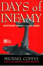 Days of Infamy: Military Blunders of the 20th Century by Michael Coffey: New