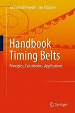 Handbook Timing Belts: Principles, Calculations, Applications by Perneder: New