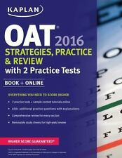 Kaplan Test Prep: Kaplan OAT 2016 Strategies, Practice, and Review with 2...