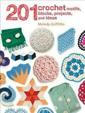 201 Crochet Motifs, Blocks, Projects and Ideas by Melody Griffiths Paperback Boo