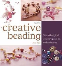 Creative Beading : Over 60 Original Jewellery Projects and Variations by Juju Va
