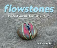 Flowstones - Beautiful Creations from Polymer Clay by Amy Goldin Hardcover Book