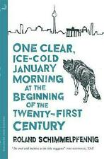 One Clear Ice-cold January Morning At the Beginning of the 21st Century by Rolan