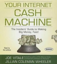 Your Internet Cash Machine: The Insiders' Guide to Making Big Money, Fast!: New