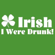 Irish I Were Drunk Irish T-shirt Beer 6 Colors S-3XL