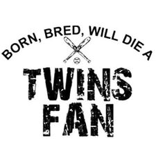 Born Bred Will Die A Twins Fan MN Tshirt 4 Colors S-3XL