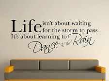 WALL ART STICKER DECAL MURAL TEXT QUOTE LIFE DANCE IN THE RAIN 3 SIZES AVAILABLE