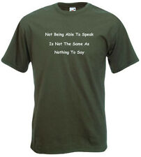 36a. Autism Adults T-shirts - Not being able to speak, not nothing to say