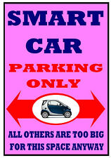 "SMART CAR City Fortwo Passion Pulse Pure FUNNY ""PARKING ONLY"" METAL SIGN PLAQUE"