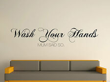 Wash Your Hands Mum Said So Decorative Wall Art Sticker Text 3 Sizes 30 Colours