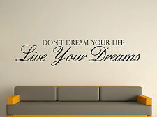 Dont Dream Your Life Decorative Wall Art Sticker Text 3 Sizes 30 Colours