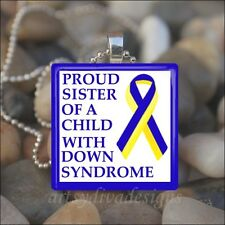 """""""PROUD SISTER OF A CHILD WITH DOWN SYNDROME"""" GLASS TILE PENDANT NECKLACE KEYRING"""