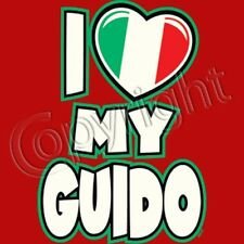I Love my Guido T Shirt You Choose Style, Size, Color Up to 4XL 20067