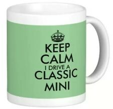 KEEP CALM I DRIVE A CLASSIC MINI funny style MUG personalised car gift - not bmw