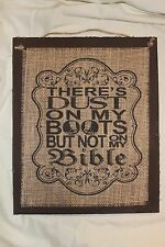 Handmade Burlap Wood Sign. Dust on BOOTS not on BIBLE. Cowgirl, Country Sayings