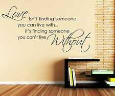 Love isnt finding someone you can live with - Wall Quote Sticker - Art Decor #1