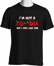 I'm Not a Zombie But I Feel Like One Funny Walking Dead T shirt S to 4XL & Tall
