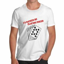 Mens Cotton Card Game Theme Gift Idea I'd Rather Play Poker T-Shirt Black Small