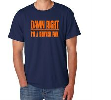 Denver Damn Right Show Your City Pride Colorado Funny Shirt
